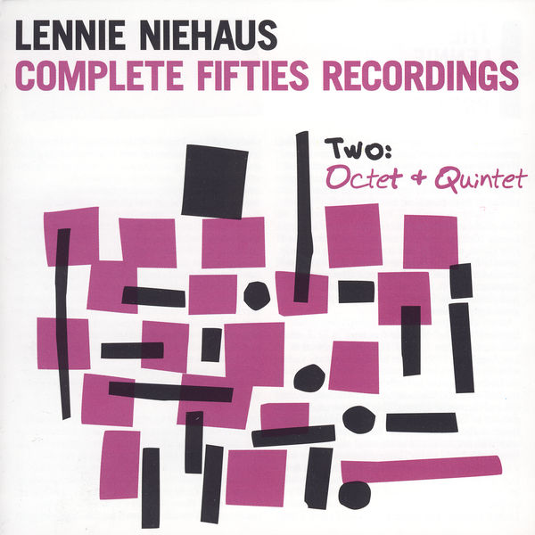 Lennie Niehaus - Complete Fifties Recordings - Two: Octet And Quintet