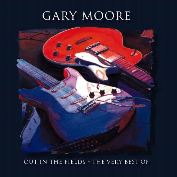 Gary Moore - Out In The Fields - The Very Best Of Gary Moore