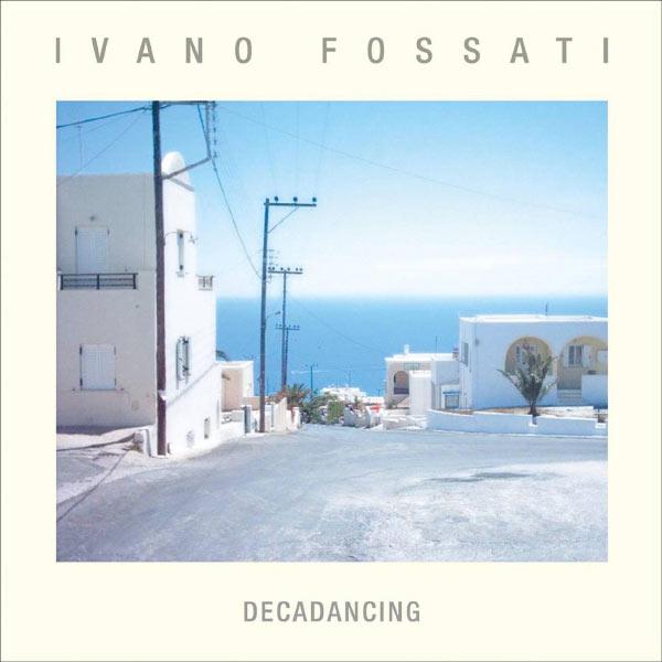 Fossati Ivano - Decadancing