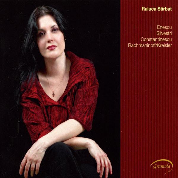 Raluca Stirbat - Raluca Stirbat plays Enescu, Silvestri, Constantinescu, Rachmaninoff/Kreisler