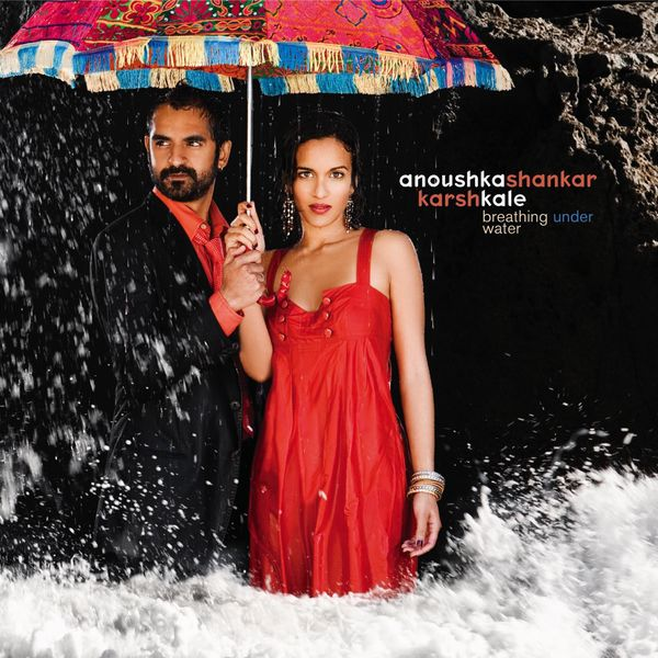Anoushka Shankar - Breathing Under Water