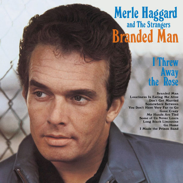 Merle Haggard - I'm A Lonesome Fugitive/ Branded Man