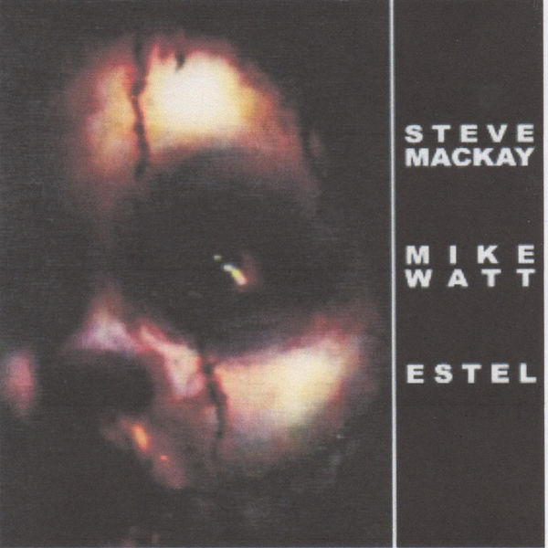 Steve Mackay, Mike Watt & Estel - untitled
