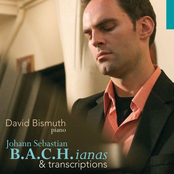 David Bismuth - B.A.C.H.ianas & transcriptions