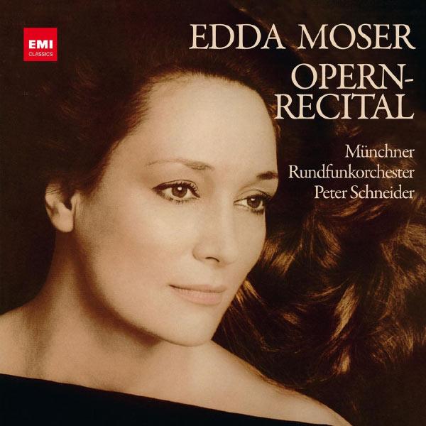 Edda Moser - Händel, Mozart, Gluck, Beethoven, Wagner: Opern-Recital
