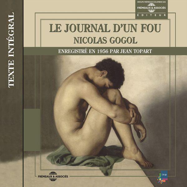 Jean Topart - Nicolas Gogol : le journal d'un fou (Texte intégral enregistré en 1956)