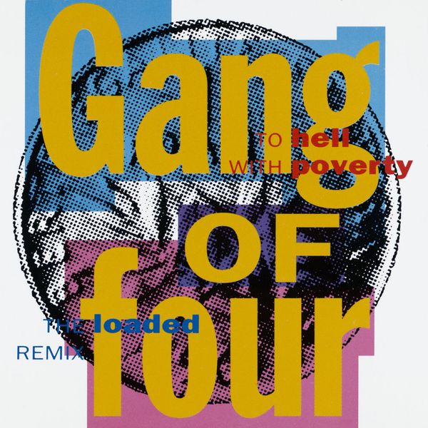 Gang Of Four - To Hell With Poverty