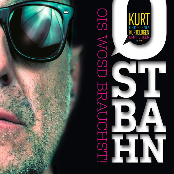 Kurt Ostbahn - Ostbahn - Ois wosd brauchst!