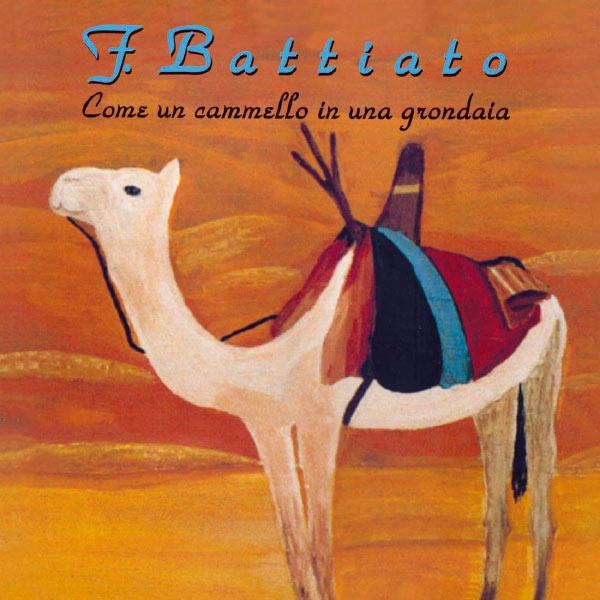 Franco Battiato - Come Un Cammello In Una Grondaia