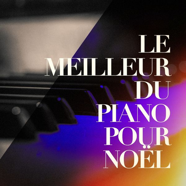 le meilleur du piano pour no l no l no l t l charger et couter l 39 album. Black Bedroom Furniture Sets. Home Design Ideas