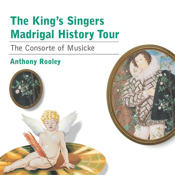 The Kings Singers/Anthony Rooley/Consort Of Musicke - Madrigal History Tour