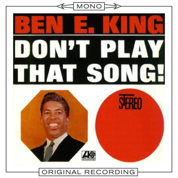 Ben E. King|Don't Play That Song  (Mono)