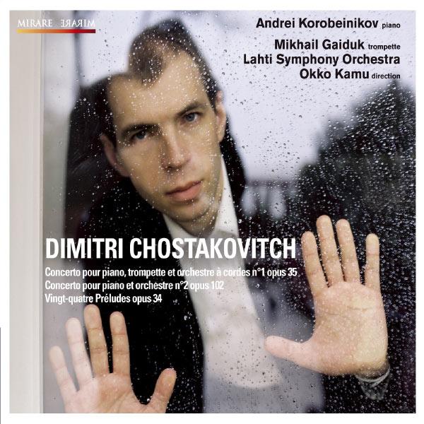 Andrei Korobeinikov - Dimitri Chostakovitch : Les 2 concertos pour piano - 24 Préludes, op.34