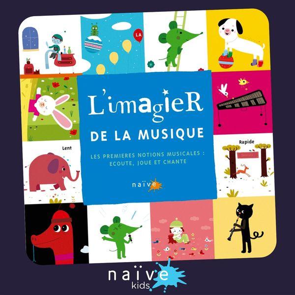 Various Artists - L'imagier de la musique (Les premières notions musicales : écoute, joue et chante)