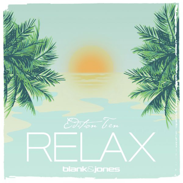 Blank & Jones - Relax Edition 10