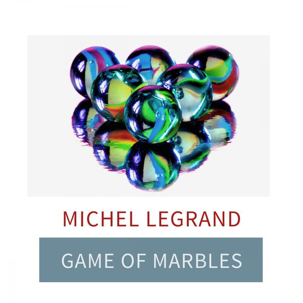 Michel Legrand - Game Of Marbles
