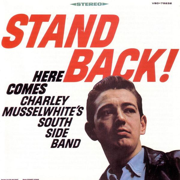 Charlie Musselwhite - Stand Back!