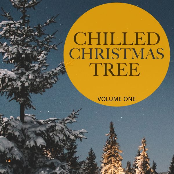 Various Artists - Chilled Christmas Tree, Vol. 1 (Best of Backround & Ambient Lounge Tunes for Cafe, Bar and Restaurant)