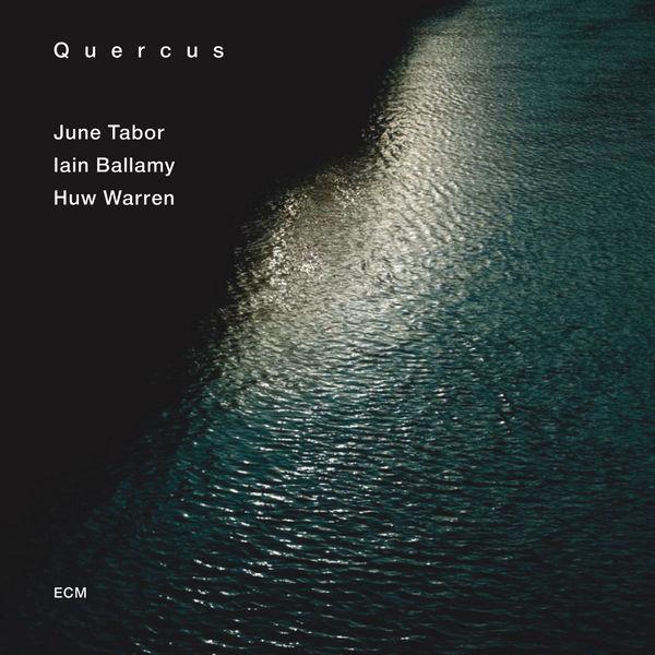 June Tabor - Quercus