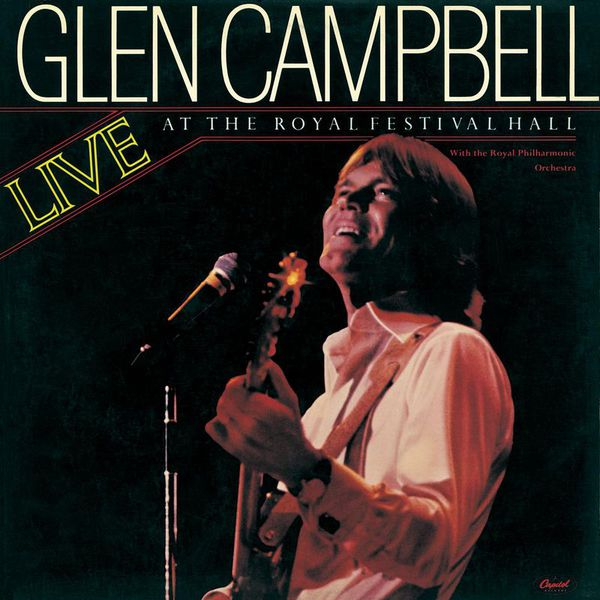 Glen Campbell - Live At The Royal Festival Hall
