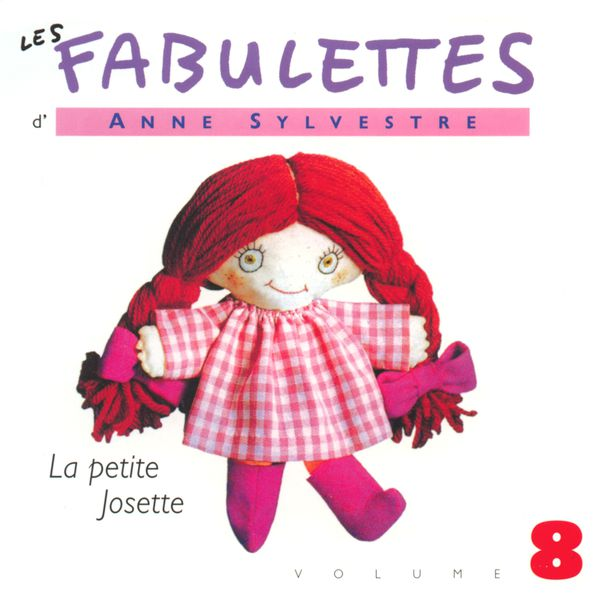 Anne Sylvestre - Les Fabulettes d'Anne Sylvestre (8) : La petite Josette