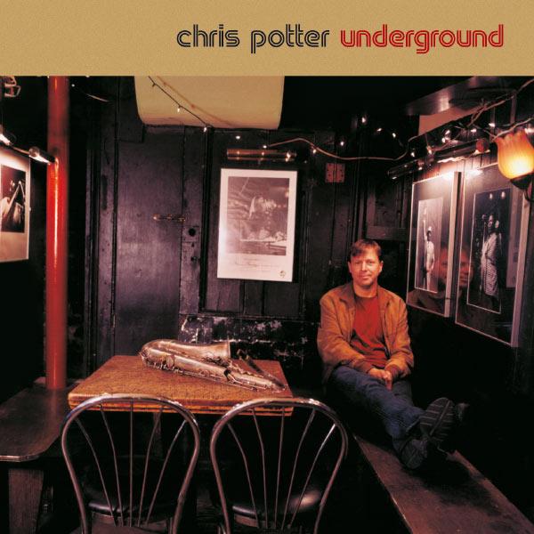 Chris Potter - Underground Quartet