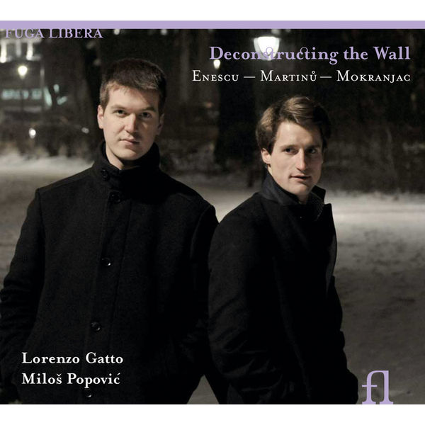 Milos Popovic - Enesco, Martinu & Mokranjac: Deconstructing the Wall