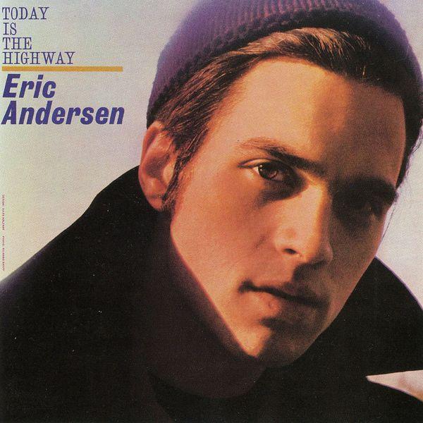 Eric Andersen - Today Is The Highway