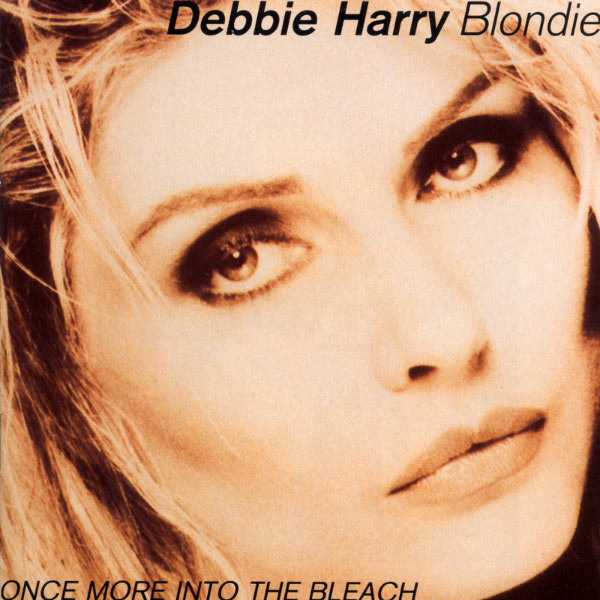 Blondie - Once More Into The Bleach