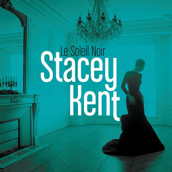 Stacey Kent - Le soleil noir (Radio Edit)