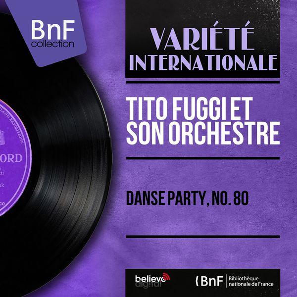 Tito Fuggi et son orchestre - Danse party, no. 80 (Mono Version)