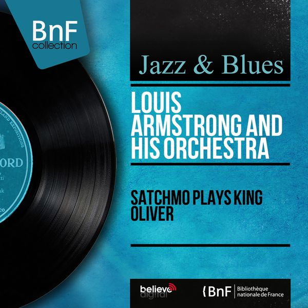 Louis Armstrong & The Dukes Of Dixieland - Satchmo Plays King Oliver (Stereo Version)
