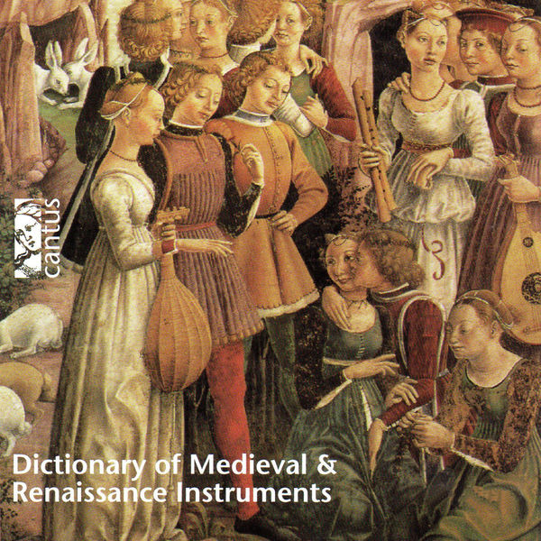 Various Artists - Dictionary of Medieval & Renaissance Instruments