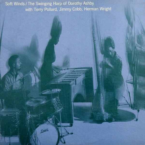 Dorothy Ashby - Soft Winds: The Swinging Harp of Dorothy Ashby (Remastered) [Bonus Track Version]
