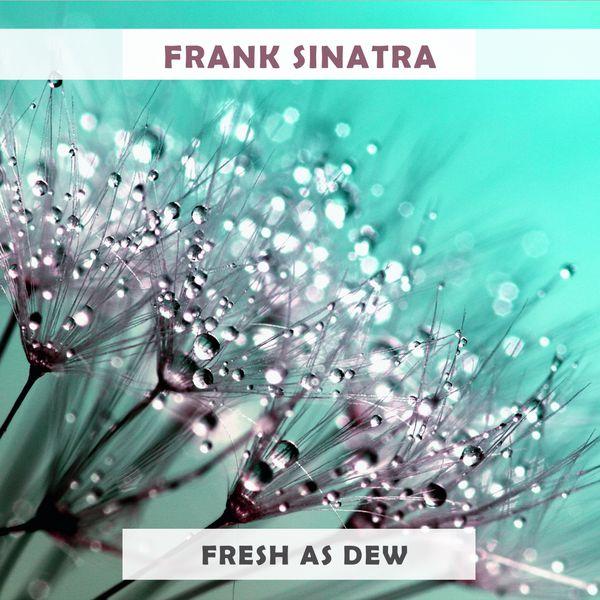 Frank Sinatra - Fresh As Dew