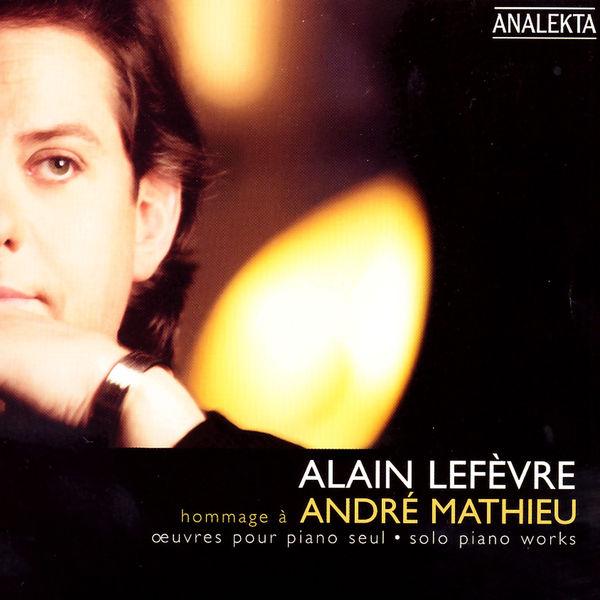 Alain Lefèvre - Hommage À André Mathieu
