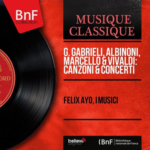 Felix Ayo - G. Gabrieli, Albinoni, Marcello & Vivaldi: Canzoni & Concerti (Mono Version)