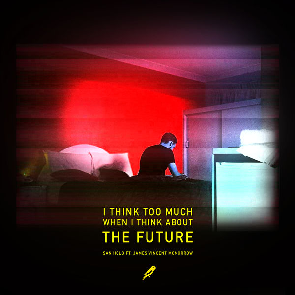 San Holo - The Future (with James Vincent McMorrow)