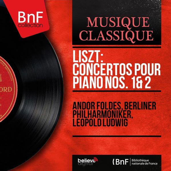 Andor Földes, Berliner Philharmoniker, Leopold Ludwig - Liszt: Concertos pour piano Nos. 1 & 2 (Mono Version)