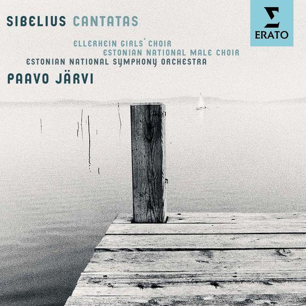 Paavo Järvi/National Male Choir of Estonia/Estonian National Symphony Orchestra/Ellerhein Girls' Choir - Sibelius: Cantatas