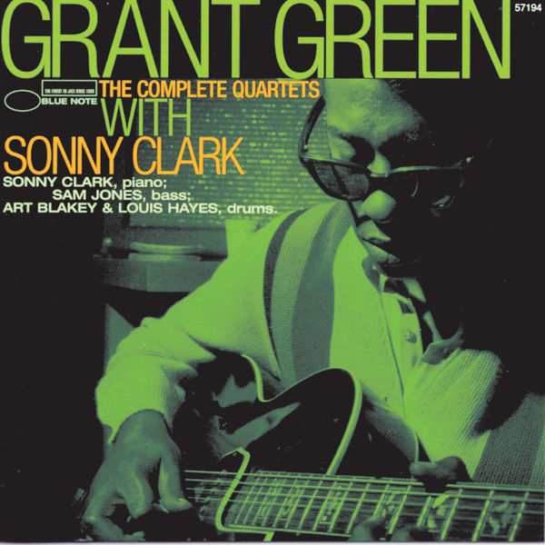 Grant Green - The Complete Quartets With Sonny Clark