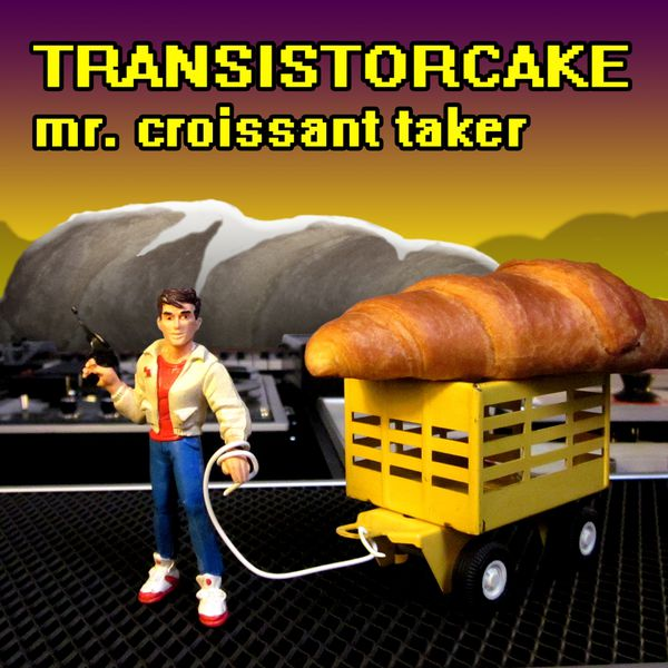 Transistorcake - Mr Croissant Taker
