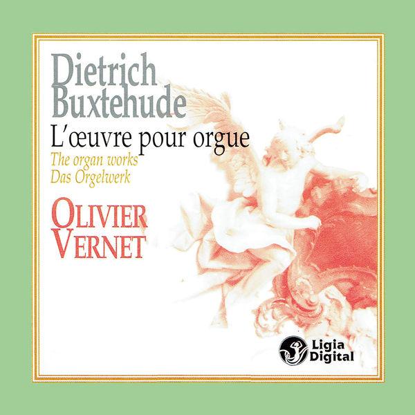 Olivier Vernet - Buxtehude: The Organ Works