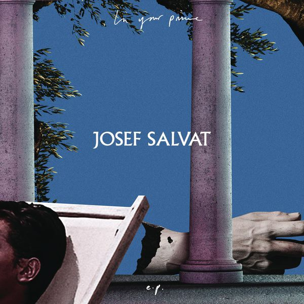 Josef Salvat - In Your Prime - EP