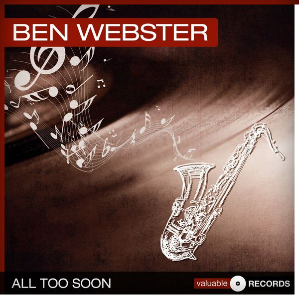 Ben Webster - All Too Soon