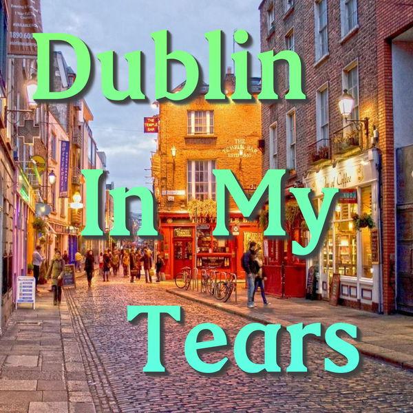 Dublin City Ramblers - Dublin In My Tears