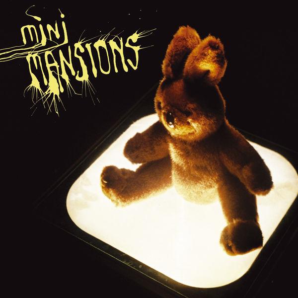 Mini Mansions Mini Mansions (Mini Mansions)