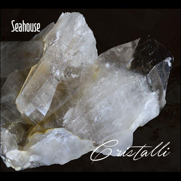 Seahouse - Cristalli