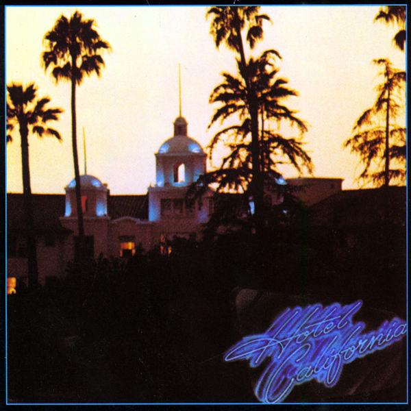 Eagles - Hotel California (2013 Remaster)