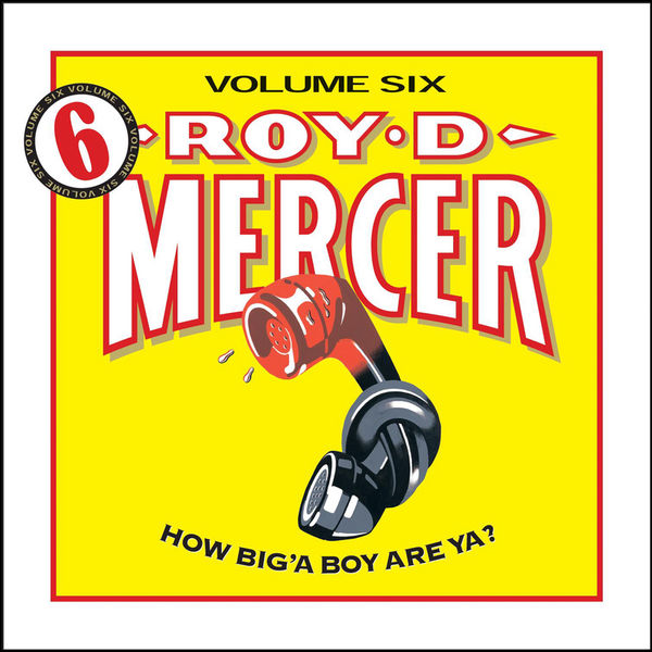 Roy d. Mercer greatest fits: best of how big a boy are ya 7.